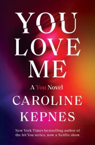 You Love Me by Caroline Kepnes Book Review