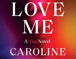you-love-me-by-caroline-kepnes-book-review